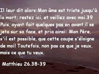 Matthieu 26.38-39